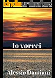 Io vorrei (Italian Edition)