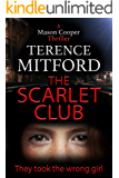 The Scarlet Club: They Took The Wrong Girl: A Gripping New Thriller. (Mason Cooper)