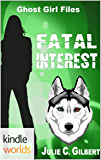 Sydney Rye: Fatal Interest (Kindle Worlds Novella) (Ghost Girl Files Book 1)