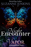 Night Encounter and Vapor: A Paranormal Duet