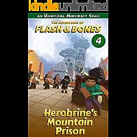 Herobrine's Mountain Prison: Minecraft Unofficial Books (Flash and Bones Book 4)
