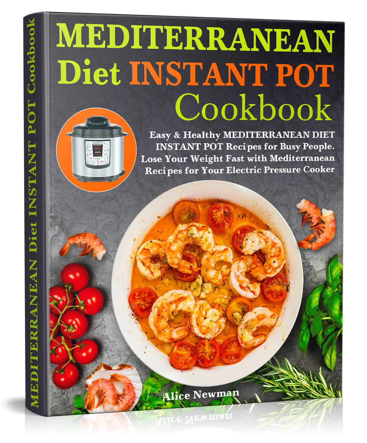 Mediterranean Diet Instant Pot Cookbook: Easy and Healthy Mediterranean Diet Instant Pot Recipes for Busy People. Lose Your Weight Fast with Amazing Recipes ... Electric Pressure Cooker (English Edition)