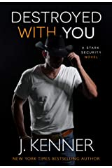 Destroyed With You (Stark Security Book 5) Kindle Edition
