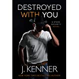 Destroyed With You (Stark Security Book 5)