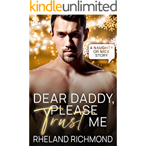 Dear Daddy, Please Trust Me (Naughty or Nice Book 8)