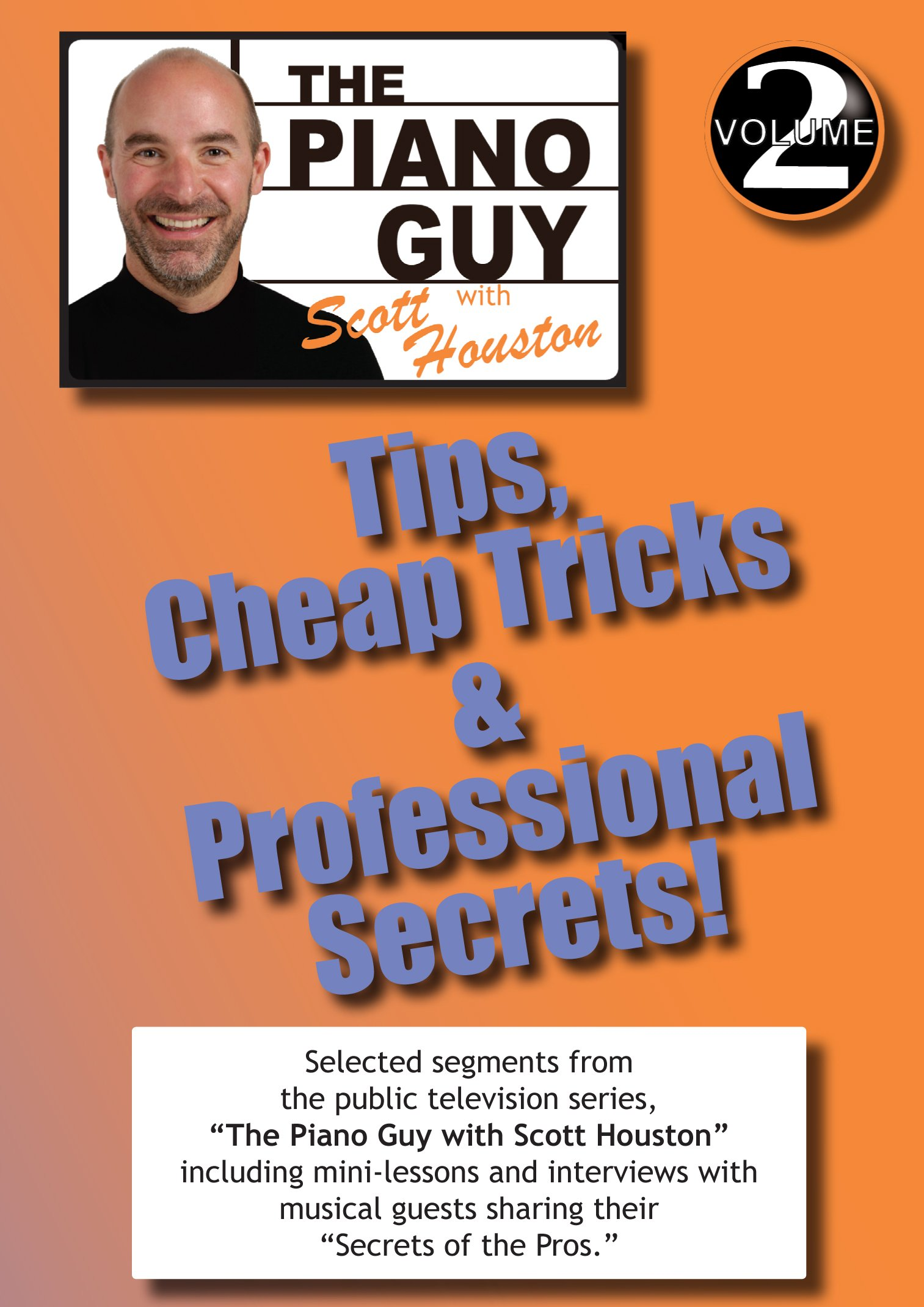 The Piano Guy, Vol. 2 Tips: Cheap Tricks & Professional Secrets! by Mills/James productions