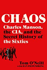 Chaos: Charles Manson, the CIA, and the Secret History of the Sixties Kindle Edition