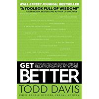 Get Better: 15 Proven Practices to Build Effective Relationships at Work (English Edition)