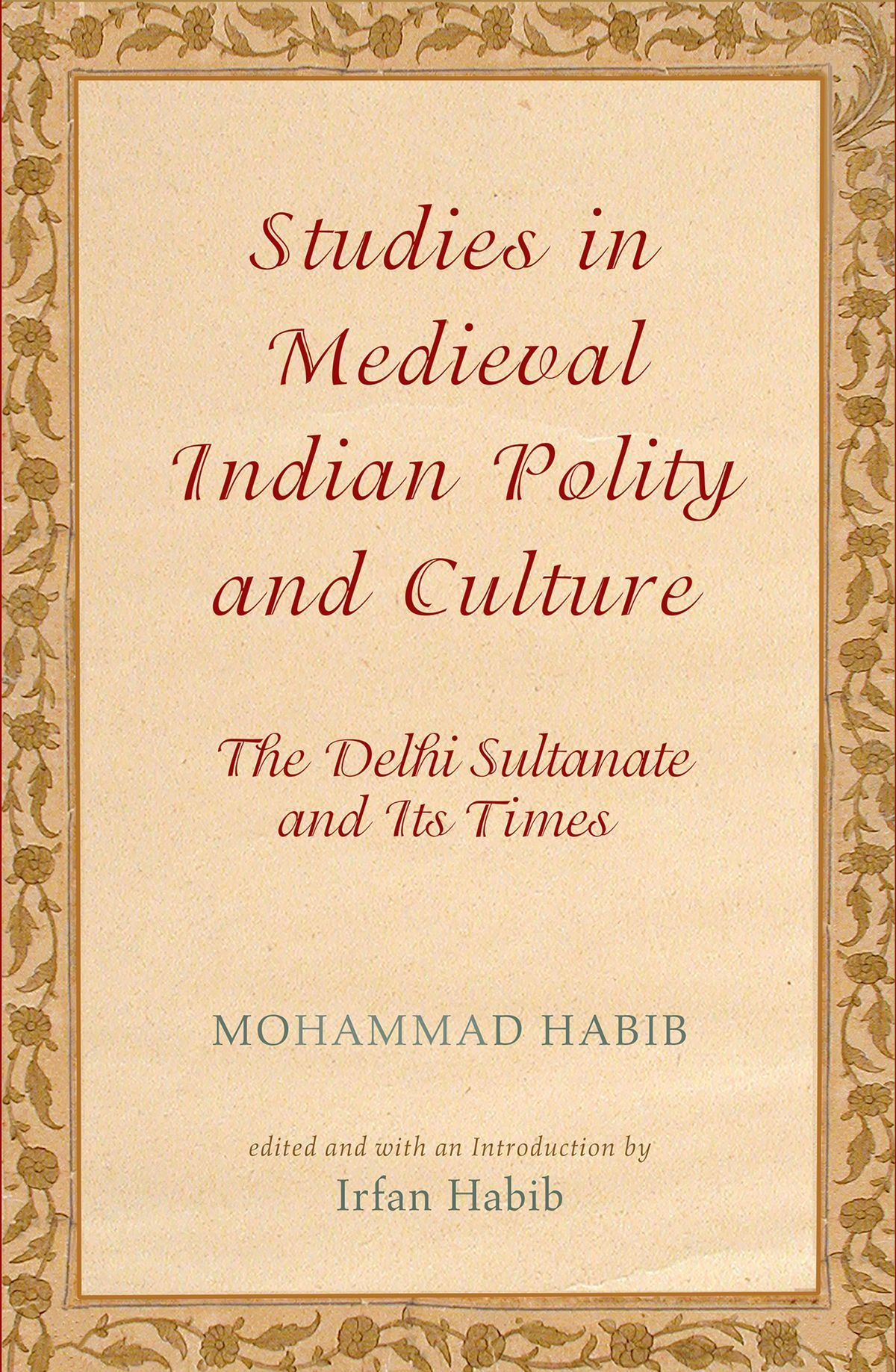 Studies in Medieval Indian Polity and Culture: The Delhi Sultanate and Its Times ebook