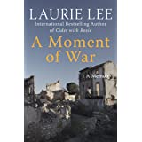 A Moment of War: A Memoir (The Autobiographical Trilogy Book 3)