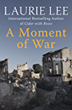A Moment of War: A Memoir (The Autobiographical Trilogy Book 3)