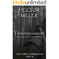 The Thrice Named Man IV: Transsilvanian (English Edition)
