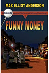 Funny Money: Accidental Adventures: Episode 2 (Adventures of Kurt Benson and His Friends, Riley and Jordan) Kindle Edition