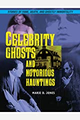 Celebrity Ghosts and Notorious Hauntings Kindle Edition