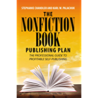 The Nonfiction Book Publishing Plan: The Professional Guide to Profitable Self-Publishing (English Edition)