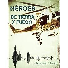 HÉROES DE TIERRA Y FUEGO (Spanish Edition) Dec 16, 2013
