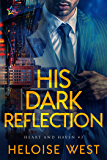 His Dark Reflection (Heart and Haven Book 3)