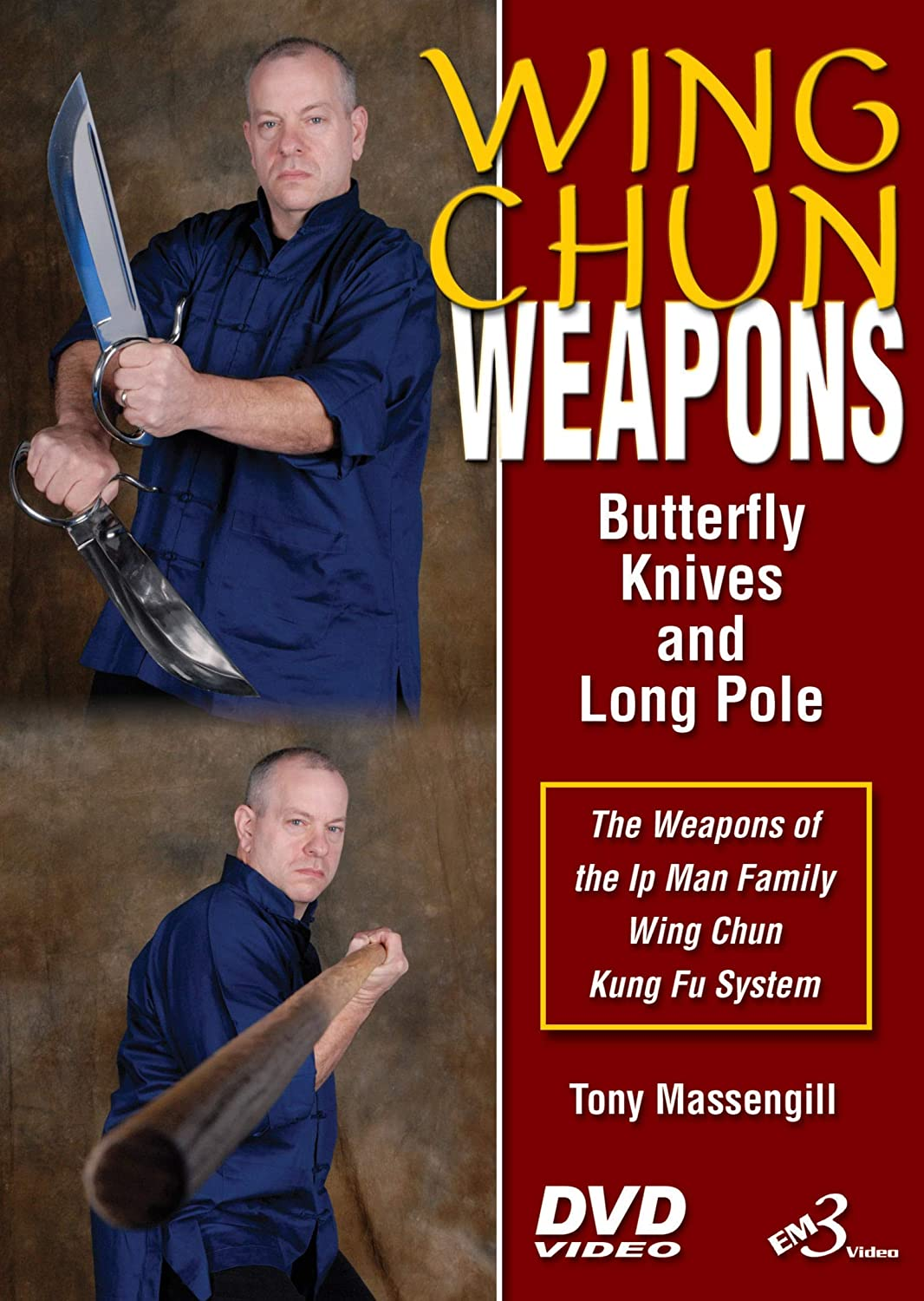 By Master Tony Massengill WING CHUN WEAPONS Butterfly Knives /& Long Pole