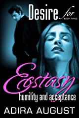 Desire for Ecstasy : humility and acceptance (Desire for... Book 3) Kindle Edition