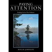 Paying Attention: Finding God in the Ordinary