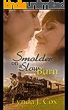 Smolder on a Slow Burn