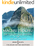 Machu Picchu: The History and Mystery of the Incan City (English Edition)
