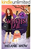 Witch's Tail: A Paranormal Cozy Mystery (The Spellwood Witches Book 1)