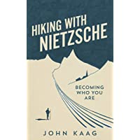 Hiking with Nietzsche: Becoming Who You Are