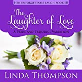 The Laughter of Love: Her Unforgettable Laugh, Book 3