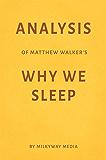 Analysis of Matthew Walker's Why We Sleep by Milkyway Media (English Edition)