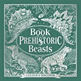 The Book of Beasts: A Compendium of Monsters, Critters and