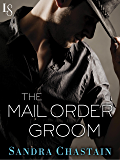 The Mail Order Groom: A Loveswept Classic Romance