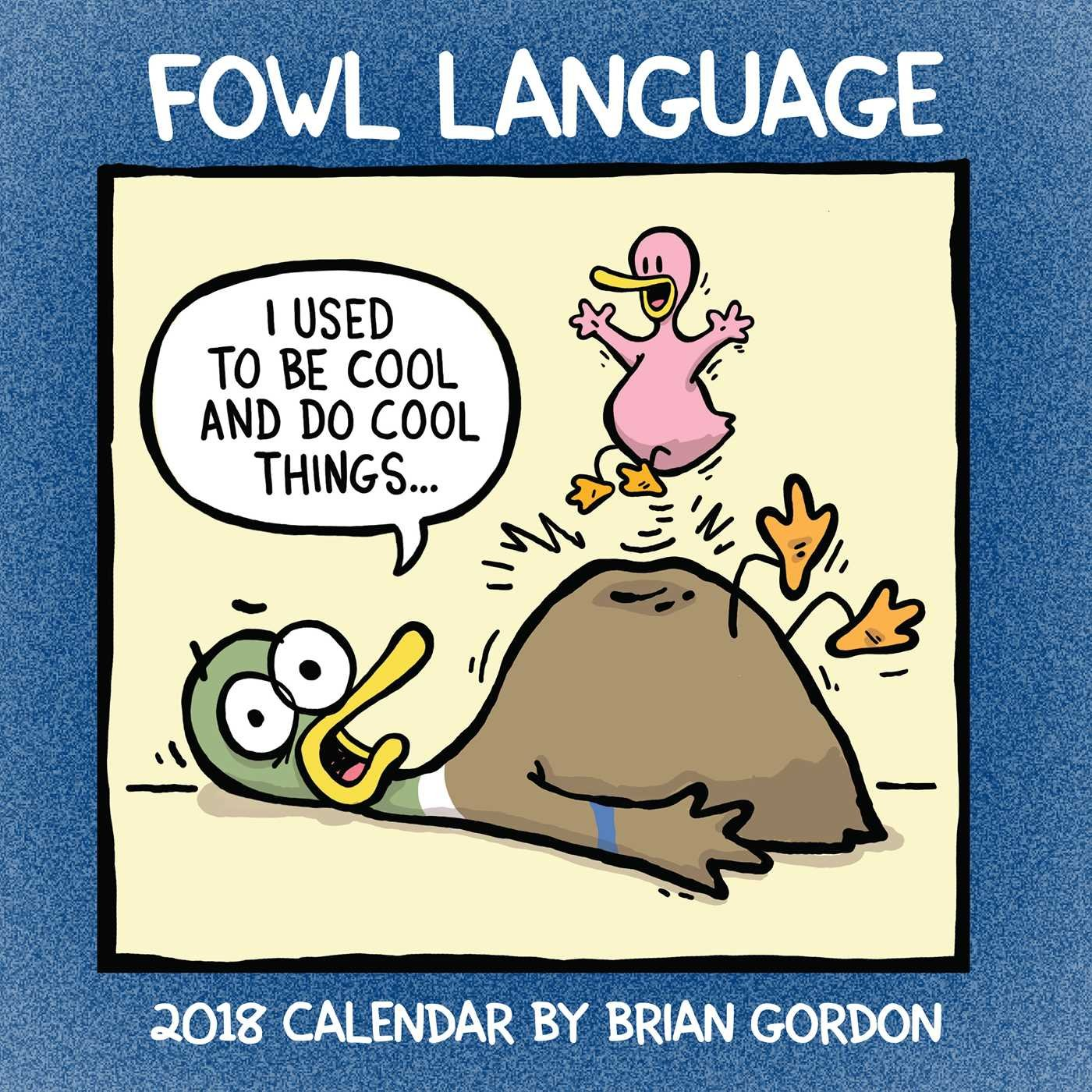 Fowl Language 2018 Wall Calendar by Andrews McMeel Publishing