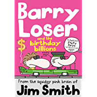 Barry Loser and the birthday billions (The Barry Loser Series Book 8)