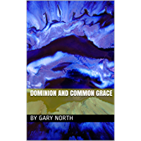 DOMINION AND COMMON GRACE (1) (English Edition)