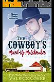 The Cowboy's Mixed-Up Matchmaker: A Christian Romance (Montana Ranches Christian Romance Series Book 2)