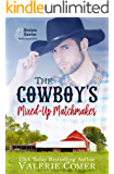 The Cowboy's Mixed-Up Matchmaker: A Christian Romance (Montana Ranches Christian Romance Series Book 2)