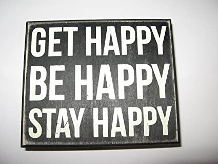 Amazon.com: Finds and Furnishings Get Happy Be Happy Stay Happy ...