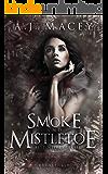 Smoke and Mistletoe (Best Wishes Book 3)
