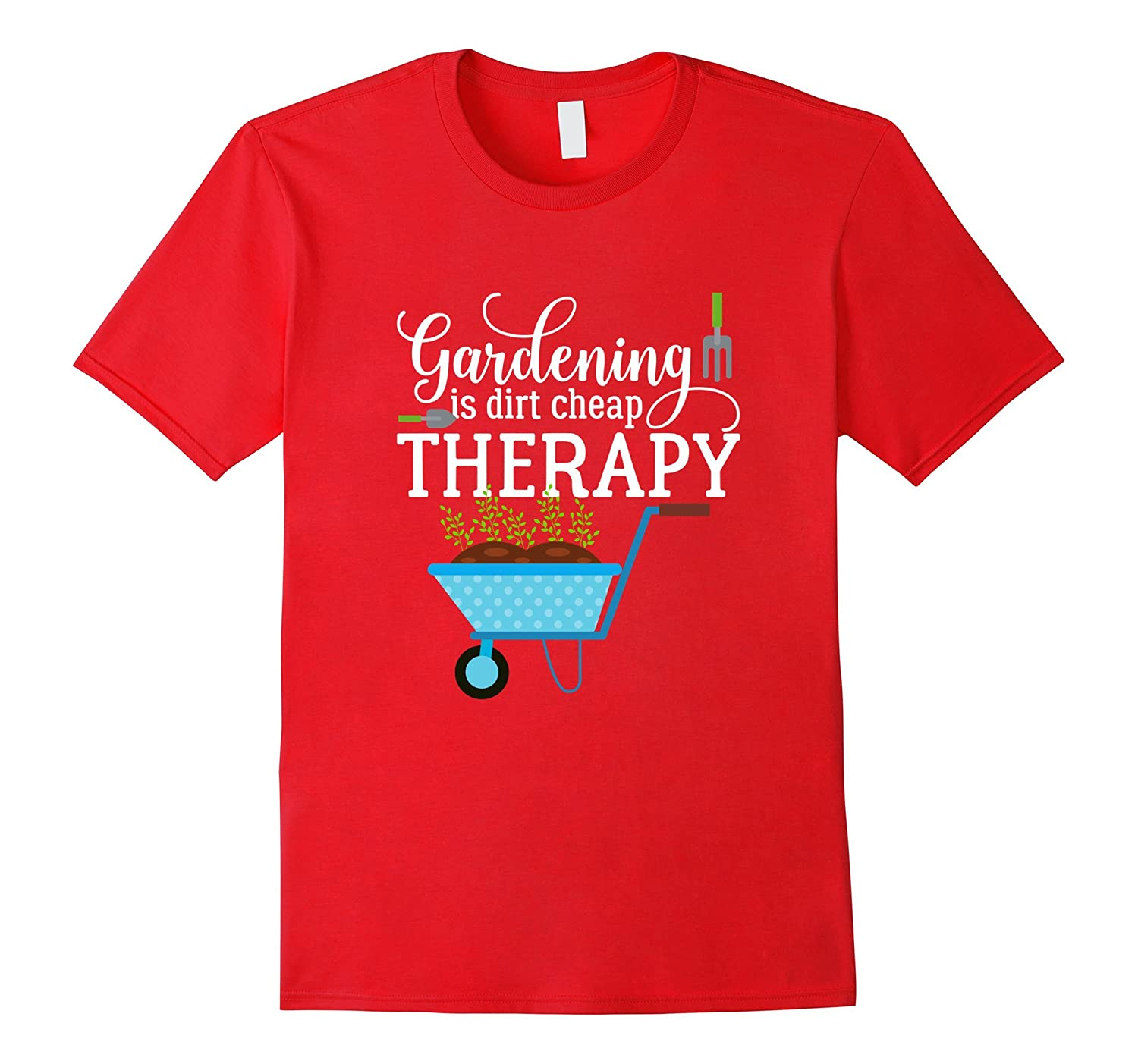 Garden Shirts Gardening is Dirt Cheap Therapy Plant Lovers T-Vaci
