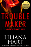 Trouble Maker: A MacKenzie Family Novel (The MacKenzie Family)