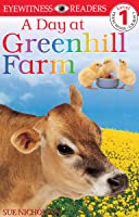 A Day At Greenhill Farm (Dk Readers: Level