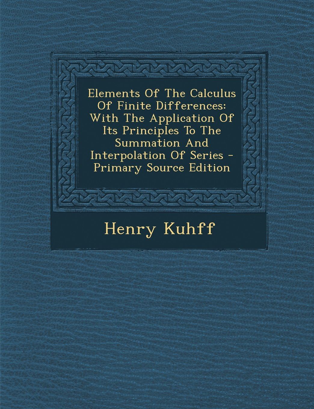 Elements of the Calculus of Finite Differences: With the