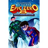 Epic Zero 8: Tales of a Colossal Boy Blunder