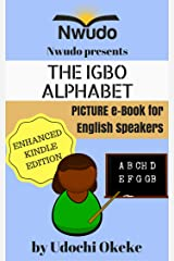 THE IGBO ALPHABET PICTURE E-BOOK FOR ENGLISH SPEAKERS: Audio and Video Included Enhanced Kindle Version Kindle Edition