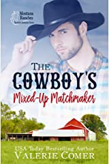 The Cowboy's Mixed-Up Matchmaker: A Christian Romance (Montana Ranches Christian Romance Series Book 2) Kindle Edition