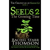 Seeds 2: The Growing Time (The Chronicles of Kepos Gé)