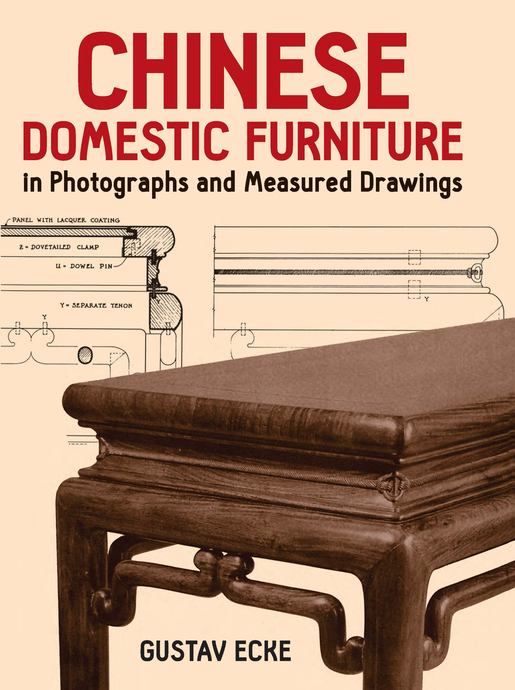 Chinese Domestic Furniture In Photographs And Measured Drawings  Dover Books On Furniture