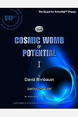 Cosmic Womb of Potential 1 (The Birnbaum Summa Metaphysics)