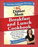 The $5 Dinner Mom Cookbook: 200 Recipes for Quick